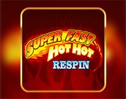 Super Fast Hot Hot  (Respin)